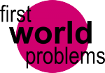 Article Icon - First World Problems
